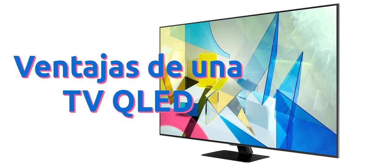 Ventajas de una TV QLED